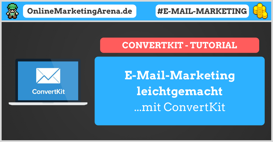 E-Mail-Marketing leichtgemacht: ConvertKit-Tutorial