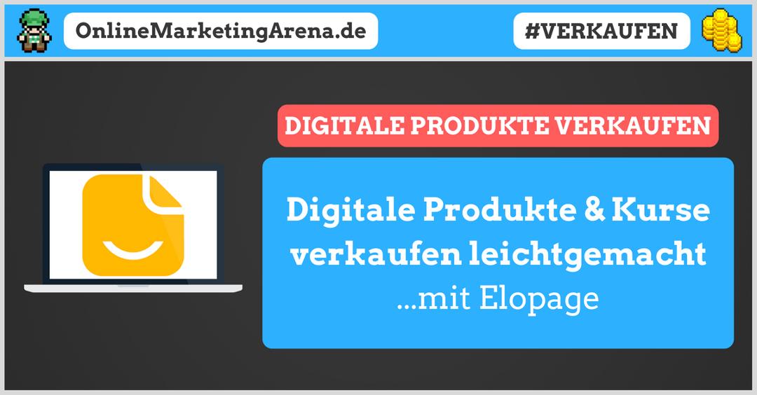 Digitale Produkte und Kurse verkaufen leichtgemacht mit Elopage
