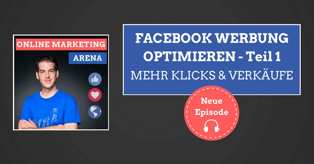 #061: Facebook Werbung optimieren – Mehr Klicks und Verkäufe (Teil 1)