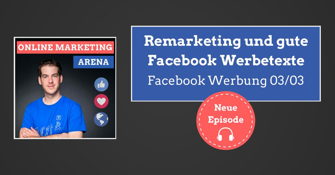 #065: Remarketing und gute Facebook Werbetexte schreiben (Facebook Werbung optimieren – Teil 3)