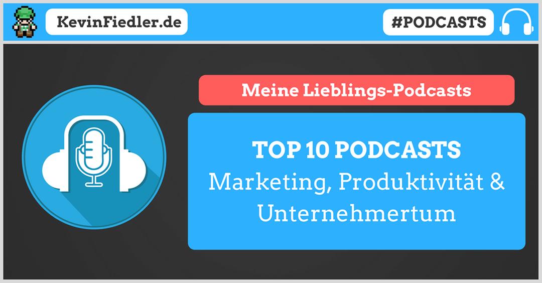 Top 10 Podcasts – Marketing, Produktivität und Unternehmertum