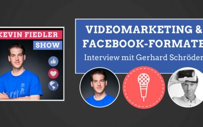 #067: Videomarketing, neue Beitragsformate auf Facebook, Facebook-Workshop (Interview mit Gerhard Schröder)