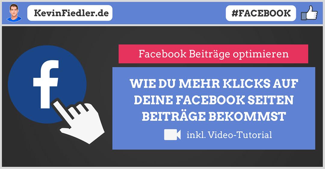 Facebook Beiträge optimieren: Mehr Klicks auf die Beiträge deiner Facebook Seite