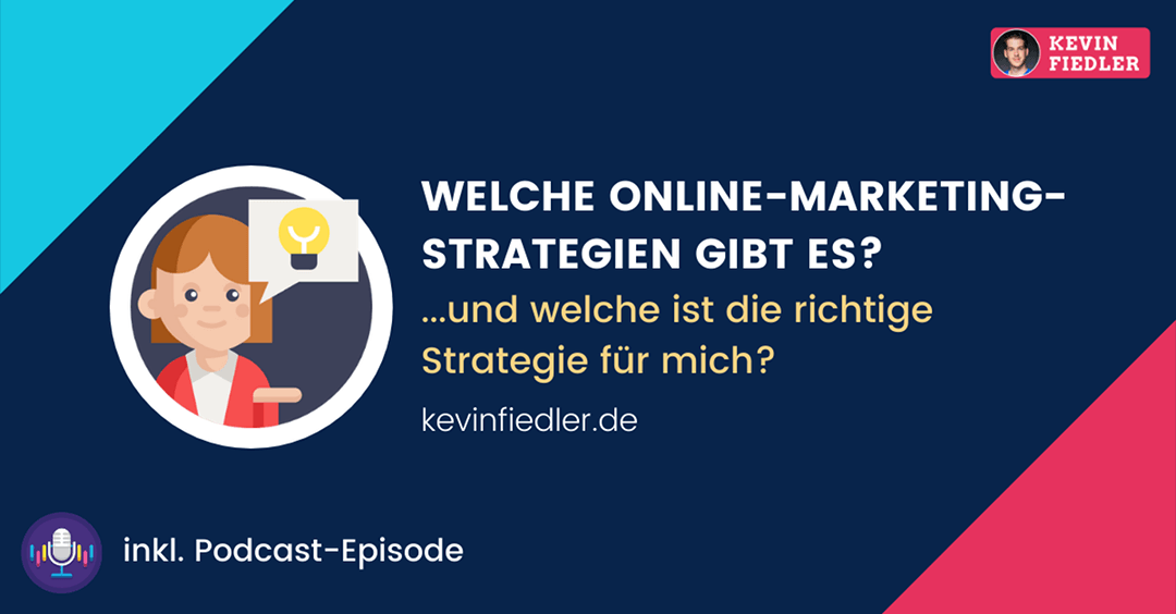 Welche Online Marketing Strategien gibt es und welche ist die richtige für mich?