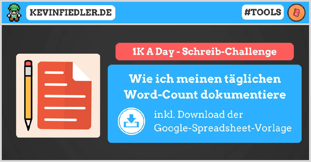1K A Day – Schreib-Challenge (inkl. Download der Word-Count-Vorlage)