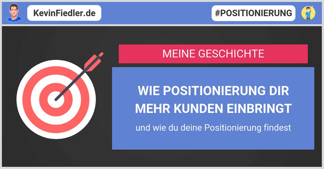 Wie Positionierung dir regelmäßig mehr Kunden einbringt (inkl. meinem Weg zur Positionierung)