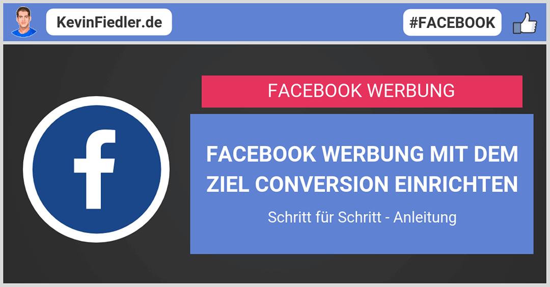Facebook Werbung mit dem Ziel Conversion erstellen – Schritt für Schritt