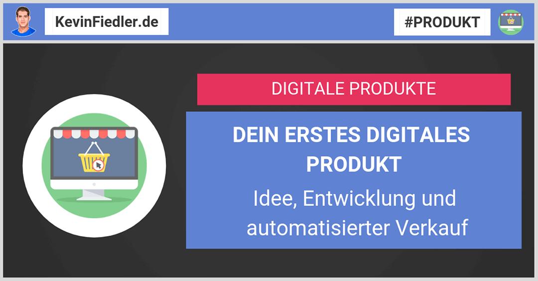 Dein erstes digitales Produkt erstellen: Idee, Entwicklung, automatisierter Verkauf