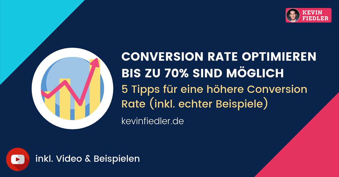 Conversion Rate optimieren: 5 Tipps mit denen du bis zu 70% Conversion Rate erzielst (inkl. echten Beispielen)