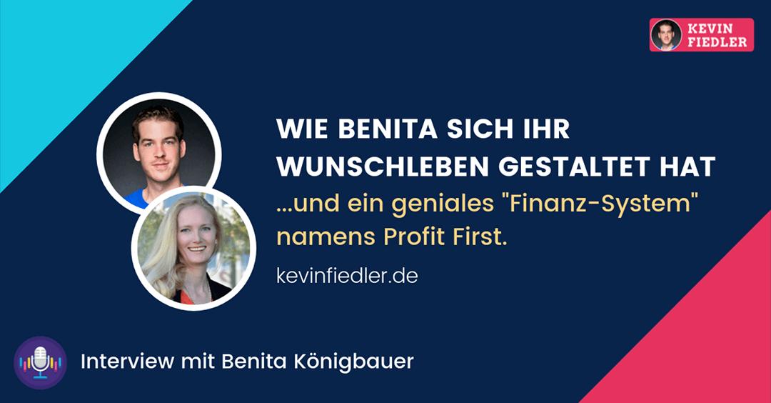 Wie Benita sich ihr Wunschleben gestaltet hat & Ein geniales Finanz-System (Interview mit Benita Königbauer)