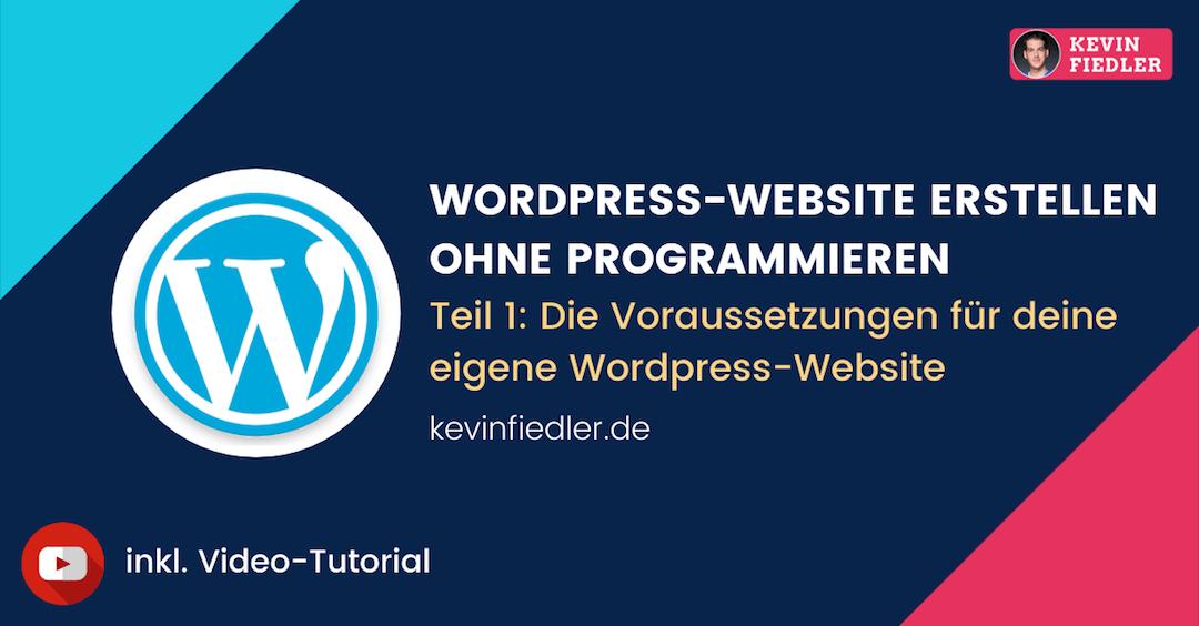 WordPress Website erstellen ohne Programmierkenntnisse: Teil 1