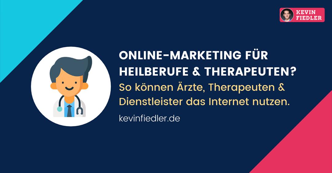Ist Online-Marketing überhaupt für Heilberufe & Therapeuten geeignet?