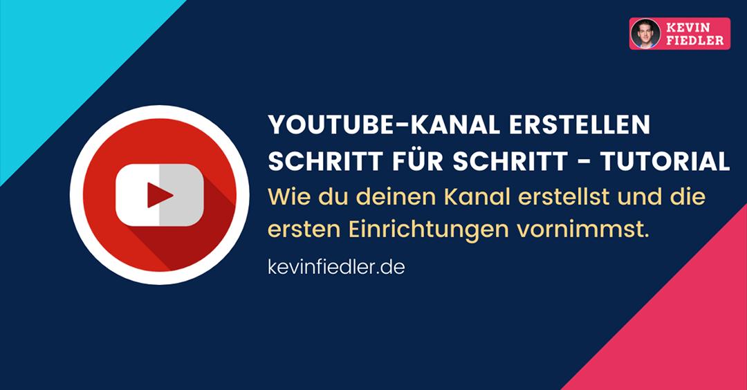 YouTube Kanal erstellen: Schritt für Schritt – Anleitung