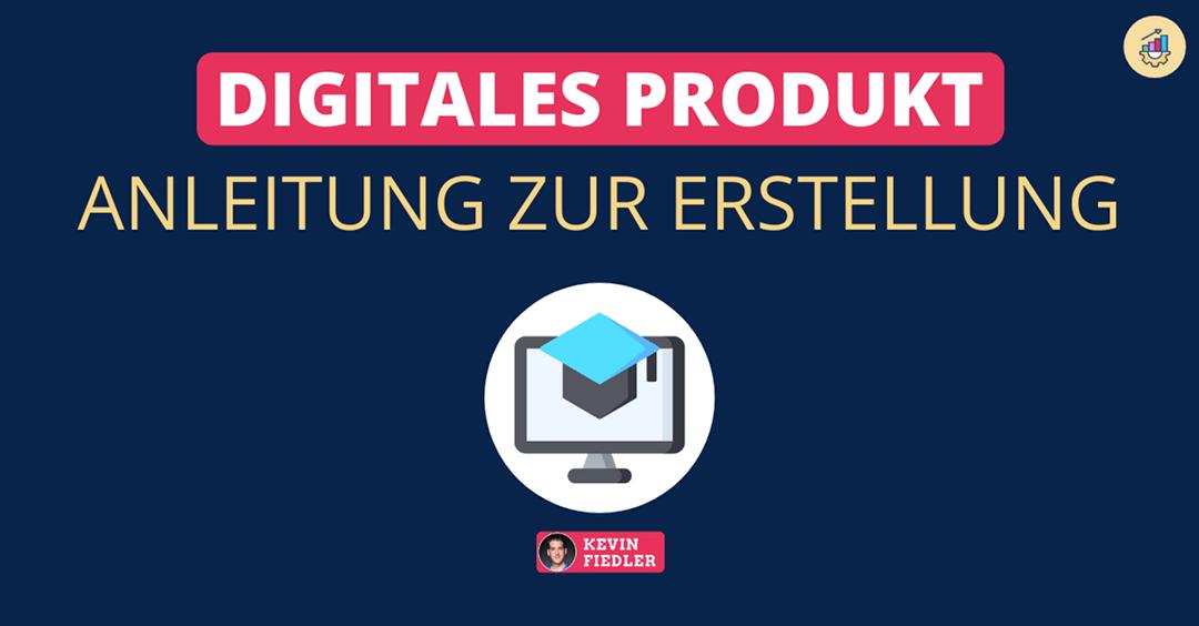Digitales Produkt erstellen: Schritt für Schritt – Anleitung