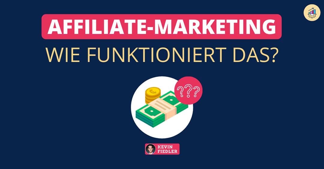 wie funktioniert affiliate marketing